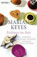 Pralinen im Bett - Marian Keyes - E-Book