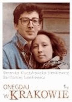 Onegdaj w Krakowie - Berenika Kluczykowska-Sienkiewicz; Bartłomiej Sienkiewicz - ebook
