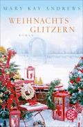 Weihnachtsglitzern - Mary Kay Andrews - E-Book