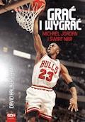 Grać i wygrać. Michael Jordan i świat NBA - David Halberstam - ebook