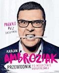Piękno bez tajemnic. Przewodnik po medycynie estetycznej - Marcin Ambroziak - ebook
