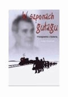W szponach gułagu: Pożegnanie z Syberią - Rafał Pławiński - ebook
