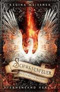 Der Fluch der sechs Prinzessinnen (Band 1): Schwanenfeuer - Regina Meißner - E-Book