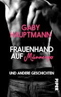 Frauenhand auf Männerpo - Gaby Hauptmann - E-Book