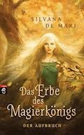 Das Erbe des Magierkönigs - Der Aufbruch - Silvana De Mari - E-Book