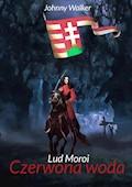 Lud Moroi - cz. 2. - Czerwona Woda - Johnny Walker - ebook
