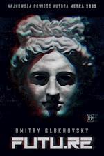 FUTU.RE - Dmitry Glukhovsky - ebook