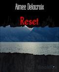 Reset - Aimee Delacroix - E-Book