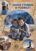 Przez pół świata. Mama z synem w podróży - Hanna Bauta - ebook