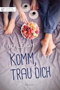 Komm, trau dich - Jo Leigh - E-Book