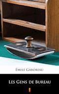 Les Gens de Bureau - Émile Gaboriau - ebook