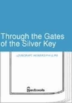 Through the Gates of the Silver Key - Howard Phillips Lovecraft - ebook