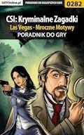 """CSI: Kryminalne Zagadki Las Vegas - Mroczne Motywy - poradnik do gry - Daniel """"Kami"""" Bieńkowski - ebook"""