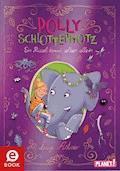 Polly Schlottermotz 2: Ein Rüssel kommt selten allein - Lucy Astner - E-Book