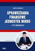 Sprawozdania finansowe jednostek mikro – po zmianach - Aneta Szwęch - ebook
