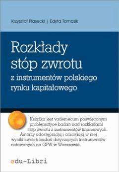 Rozkłady stóp zwrotu z instrumentów polskiego rynku kapitałowego - Krzysztof Piasecki, Edyta Tomasik - ebook