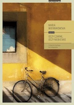 Oczy czarne, oczy niebieskie. Z drogi do Santiago de Compostela - Maria Wiernikowska - ebook