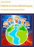 Fröhlich durch den Weltuntergang - Julianne Becker - E-Book