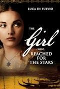 The Girl who Reached for the Stars - Luca Di Fulvio - E-Book
