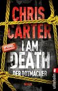 I Am Death. Der Totmacher - Chris Carter - E-Book