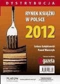 Rynek książki w Polsce 2012. Dystrybucja - Łukasz Gołębiewski, Paweł Waszczyk - ebook