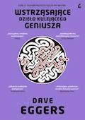 Wstrząsające dzieło kulejącego geniusza - Dave Eggers - ebook