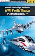 """Microsoft Combat Flight Simulator 2: WWII Pacific Theater - poradnik do gry - Krzysztof """"Rzemyk"""" Rzemiński - ebook"""