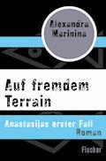 Auf fremdem Terrain - Alexandra Marinina - E-Book