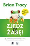 Zjedz tę żabę! (wydanie III rozszerzone) - Brian Tracy - ebook