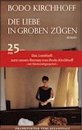 Die Liebe in groben Zügen - Das Leseheft - Bodo Kirchhoff - E-Book