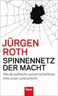 Spinnennetz der Macht - Jürgen Roth - E-Book