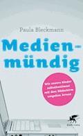Medienmündig - Paula Bleckmann - E-Book