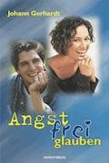 Angstfrei glauben - Johann Gerhardt - E-Book