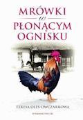 Mrówki w płonącym ognisku - Teresa Oleś - Owczarkowa - ebook