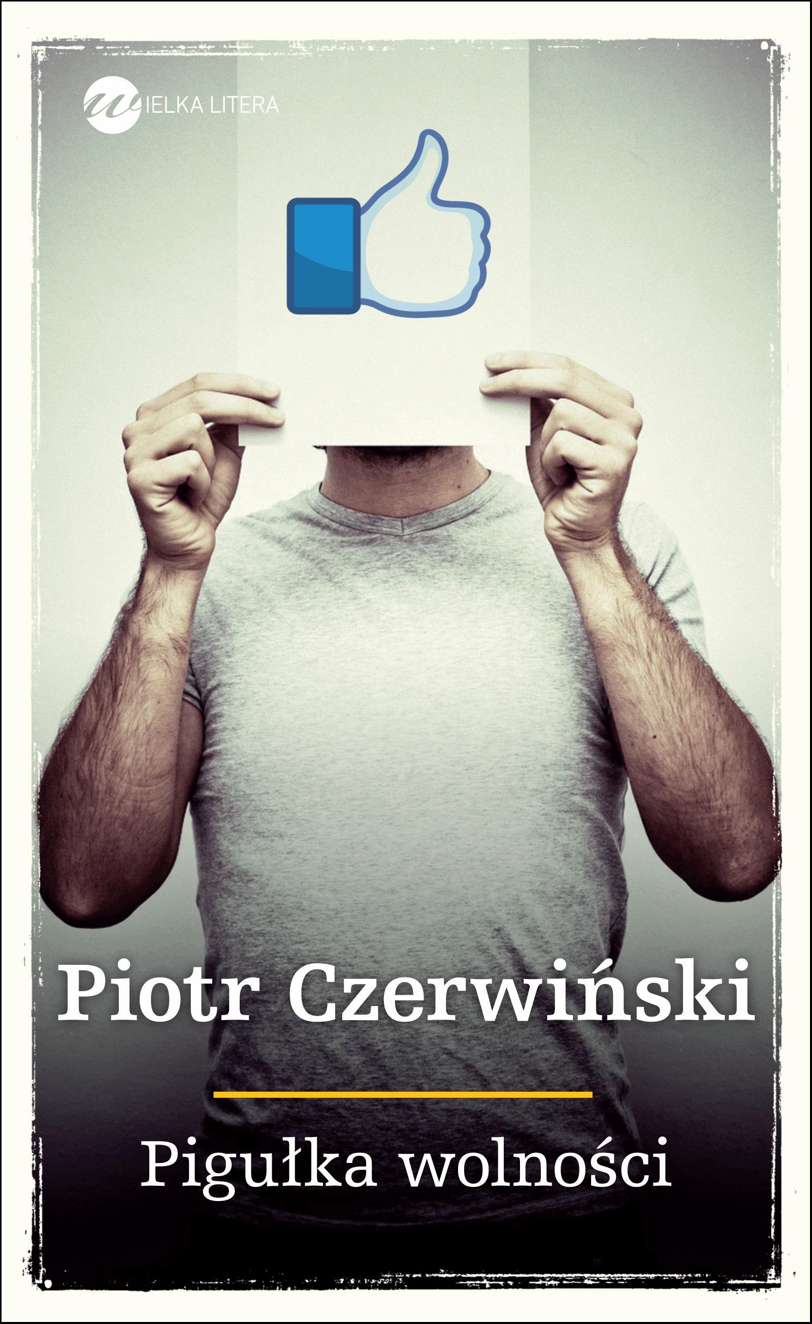 Pigułka wolności - Tylko w Legimi możesz przeczytać ten tytuł przez 7 dni za darmo. - Piotr Czerwiński