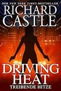 Castle 7: Driving Heat - Treibende Hitze - Richard Castle - E-Book