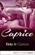 Kinky in Cancun - Caprice - Karyna Leon - E-Book