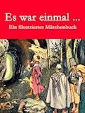 Es war einmal ... - Brüder Grimm - E-Book