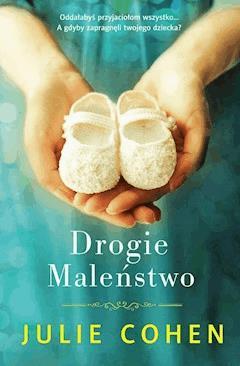 Drogie maleństwo - Julie Cohen - ebook