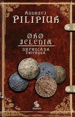 Oko Jelenia. Drewniana Twierdza - Andrzej Pilipiuk - ebook