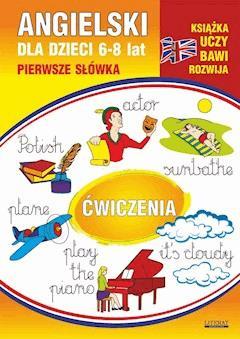 Angielski dla dzieci 12. Pierwsze słówka. Ćwiczenia. 6-8 lat - Monika Ostrowska - ebook