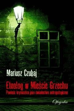 Etnolog w Mieście Grzechu - Mariusz Czubaj - ebook