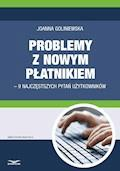 Problemy z nowym płatnikiem – 9 najczęstszych pytań użytkowników - Joanna Goliniewska - ebook