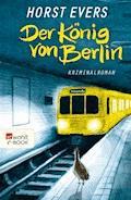 Der König von Berlin - Horst Evers - E-Book + Hörbüch