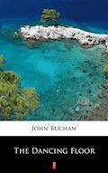The Dancing Floor - John Buchan - ebook