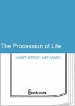 The Procession of Life  - Nathaniel Hawthorne - ebook