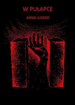 W pułapce - Anna Juszko - ebook