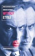 Witkacy. Etyka - Agnieszka Kałowska - ebook