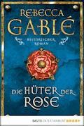 Die Hüter der Rose - Rebecca Gablé - E-Book