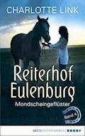 Reiterhof Eulenburg - Mondscheingeflüster - Charlotte Link - E-Book